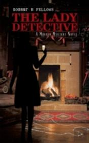 The Lady Detective:  A Murder Mystery Novel
