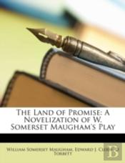 The Land Of Promise: A Novelization Of W