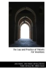 The Law And Practice Of Patents For Inventions
