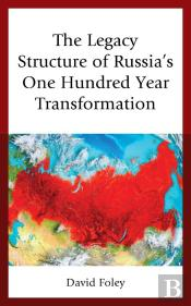 The Legacy Structure Of Russias One Hundred Year Transformation