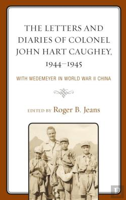 Bertrand.pt - The Letters And Diaries Of Colonel John Hart Caughey, 19441945