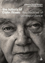 The Letters Of Colin Rowe