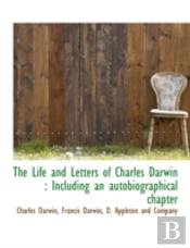 The Life And Letters Of Charles Darwin :