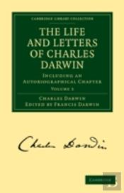 The Life And Letters Of Charles Darwin: