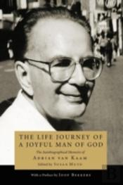 The Life Journey Of A Joyful Man Of God