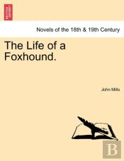 The Life Of A Foxhound.