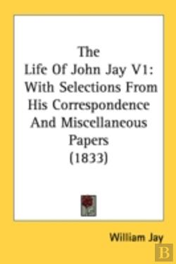 Bertrand.pt - The Life Of John Jay V1: With Selections