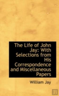 Bertrand.pt - The Life Of John Jay: With Selections Fr