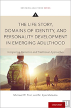 Bertrand.pt - The Life Story, Domains Of Identity, And Personality Development In Emerging Adulthood