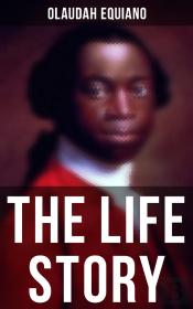 The Life Story Of Olaudah Equiano