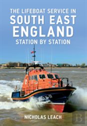 The Lifeboat Stations Of South East England