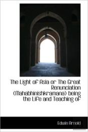 The Light Of Asia Or The Great Renunciat