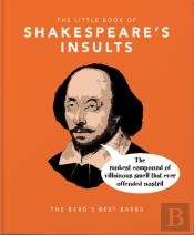 The Little Book Of Shakespeare'S Insults