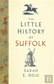 The Little History Of Suffolk