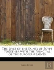 The Lives Of The Saints Of Egypt Togethe