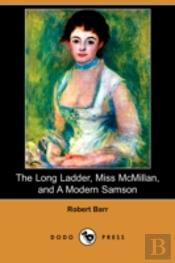 The Long Ladder, Miss Mcmillan, And A Mo