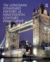The Longman Standard History Of 19th Century Philosophy