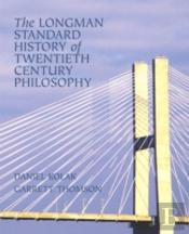 The Longman Standard History Of 20th Century Philosophy