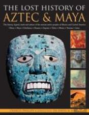 The Lost History Of The Aztec And Maya