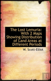 The Lost Lemuria: With 2 Maps Showing Di