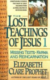 The Lost Teachings Of Jesusmissing Texts Karma And Reincarnation