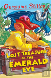 The Lost Treasure Of The Emerald Eye (Geronimo Stilton)