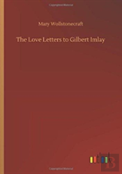 The Love Letters To Gilbert Imlay