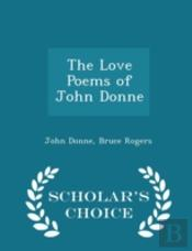 The Love Poems Of John Donne - Scholar'S