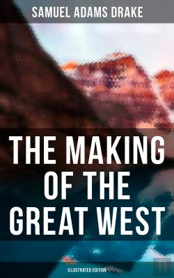 Bertrand.pt - The Making Of The Great West (Illustrated Edition)