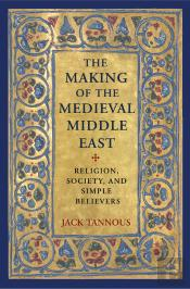 The Making Of The Medieval Middle East
