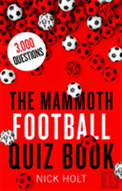 The Mammoth Football Quiz Book