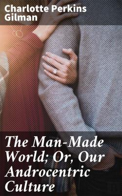 Bertrand.pt - The Man-Made World; Or, Our Androcentric Culture