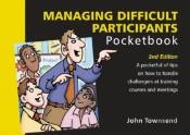 The Managing Difficult Participants Pocketbook