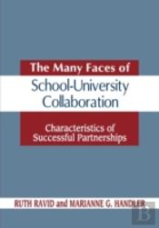 The Many Faces Of School-University Collaboration