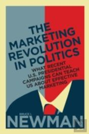 The Marketing Revolution In Politics