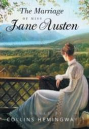 The Marriage Of Miss Jane Austen: A Novel By A Gentleman Volume I