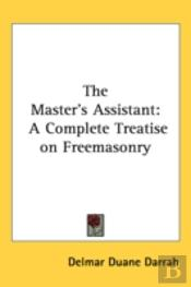 The Master'S Assistant: A Complete Treat
