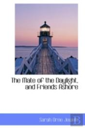 The Mate Of The Daylight, And Friends As