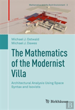 Bertrand.pt - The Mathematics Of The Modernist Villa: Architectural Analysis Using Space Syntax And Isovists