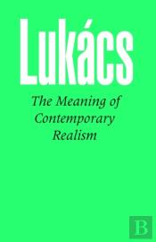 The Meaning Of Contemporary Realism