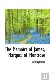 The Memoirs Of James, Marquis Of Montros