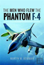 The Men Who Flew The Phantom F-4