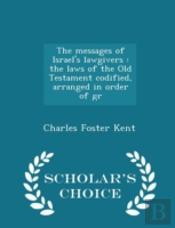 The Messages Of Israel'S Lawgivers : The