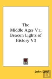 The Middle Ages V1: Beacon Lights Of His
