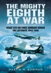 The Mighty Eighth At War