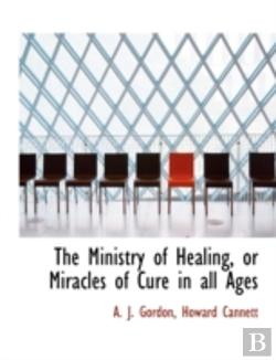 Bertrand.pt - The Ministry Of Healing, Or Miracles Of