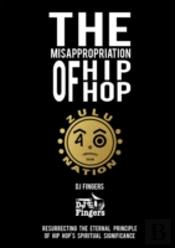 The Misappropriation Of Hip-Hop