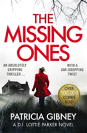 The Missing Ones: An Absolutely Gripping Thriller With A Jaw-Dropping Twist