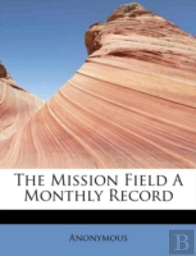 The Mission Field A Monthly Record