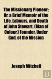 The Missionary Pioneer; Or, A Brief Memo